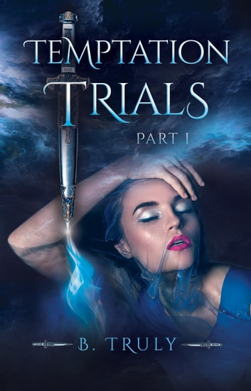 Temptation Trials Part I ebook by B Truly