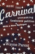 Inside the Carnival ebook by Wayne Parent
