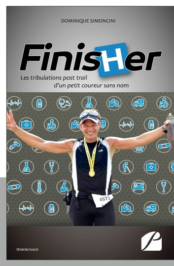 Finisher - Les tribulations post-trail d'un petit coureur sans nom ebook by Dominique Simoncini