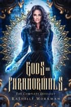 Gods & Paranormals: The Complete Duology Set: Includes Goddess Curse and Mystical Gift ebook by RaShelle Workman