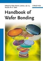 Handbook of Wafer Bonding ebook by Peter Ramm,James Jian-Qiang Lu,Maaike M. V. Taklo