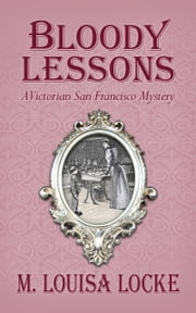 Bloody Lessons ebook by M. Louisa Locke