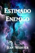 Estimado Enemigo - Dear Enemy, Spanish edition eBook by Jean Webster