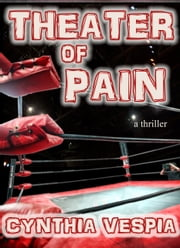 Theater of Pain ebook by Cynthia Vespia