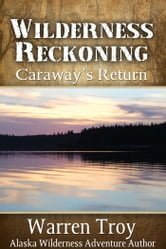 Wilderness Reckoning - Caraway's Return ebook by Warren Troy