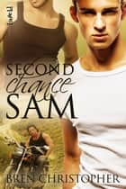 Second Chance Sam ebook by Bren Christopher
