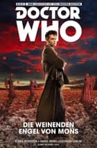 Doctor Who Staffel 10, Band 2 - Die weinenden Engel von Mons ebook by Robbie Morrison, Daniel Indro, Elenora Carlini