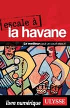 Escale à La Havane ebook by Collectif Ulysse