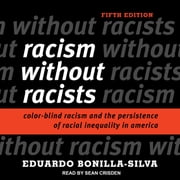 Racism without Racists - Color-Blind Racism and the Persistence of Racial Inequality in America audiobook by Eduardo Bonilla-Silva
