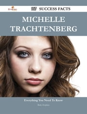 Michelle Trachtenberg 117 Success Facts - Everything you need to know about Michelle Trachtenberg ebook by Ruby Hopkins
