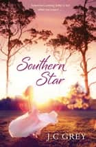 Southern Star: Destiny Romance - Destiny Romance ebook by J.C Grey