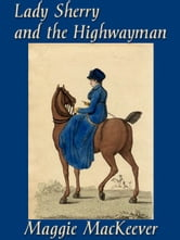 Lady Sherry and the Highwayman ebook by Maggie MacKeever