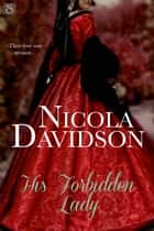 His Forbidden Lady ebook by Nicola Davidson