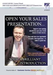 Open Your Sales Presentation With A Brilliant Introduction ebook by Winmill, Laurence