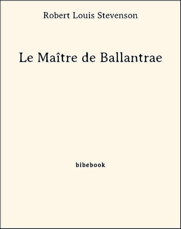 Le Maître de Ballantrae ebook by Robert Louis Stevenson