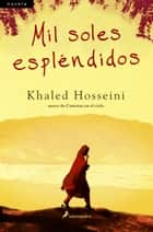 Mil soles espléndidos ebook by Khaled Hosseini