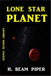 Lone Star Planet ebook by H. Beam Piper