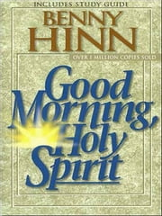 Good Morning, Holy Spirit 電子書 by Benny Hinn