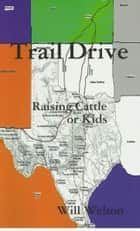 Trail Drive ebook by Will Welton