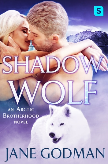 Shadow Wolf - A Shifter Romance (Arctic Brotherhood, Book 2) ebook by Jane Godman