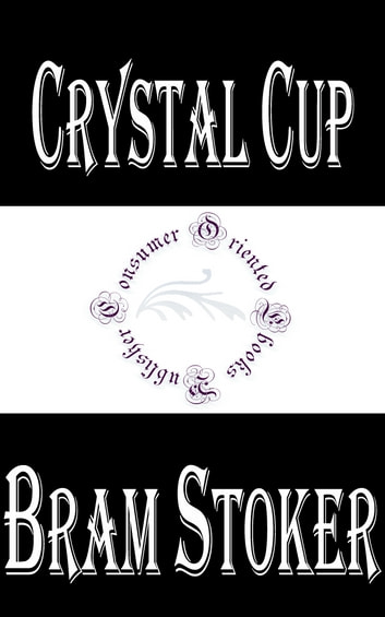 Crystal Cup ebook by Bram Stoker