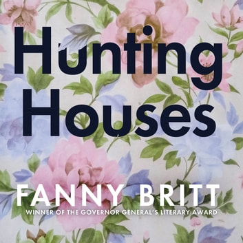 Hunting Houses audiobook by Fanny Britt