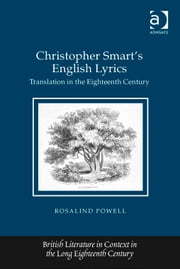Christopher Smart's English Lyrics - Translation in the Eighteenth Century ebook by Ms Rosalind Powell,Professor Jack Lynch,Professor Eugenia Zuroski Jenkins