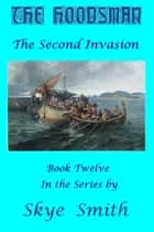 The Hoodsman: The Second Invasion ebook by Skye Smith