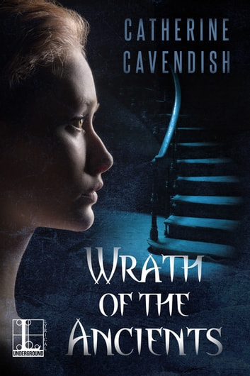 Wrath of the Ancients ebook by Catherine Cavendish