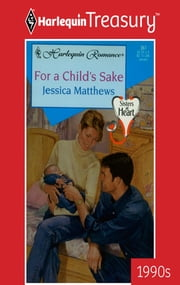 For a Child's Sake ebook by Jessica Matthews