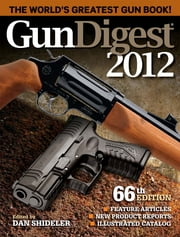 Gun Digest 2012 ebook by Dan Shideler