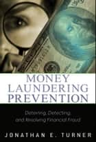 Money Laundering Prevention ebook by Jonathan E. Turner