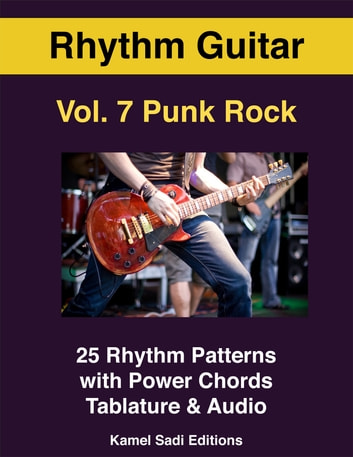 Rhythm Guitar Vol. 7 - Punk Rock ebook by Kamel Sadi