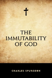 The Immutability of God ebook by Charles Spurgeon