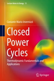 Closed Power Cycles - Thermodynamic Fundamentals and Applications ebook by Costante Mario Invernizzi
