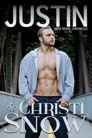 Justin - Male Model Chronicles, #1 ebook by Christi Snow