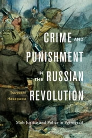 Crime and Punishment in the Russian Revolution