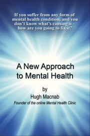 A New Approach to Mental Health ebook by Hugh Macnab