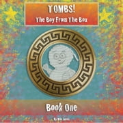 Tombs! The Boy From The Box ebook by Milo James
