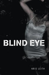 Blind Eye ebook by Kris Leith