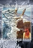 Chaga ebook by Ian McDonald