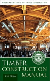 Timber Construction Manual ebook by American Institute of Timber Construction (AITC)