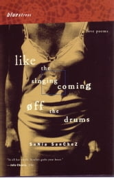 Like the Singing Coming off the Drums - Love Poems ebook by Sonia Sanchez