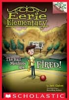 The Hall Monitors Are Fired!: A Branches Book (Eerie Elementary #8) ebook by Jack Chabert, Matt Loveridge