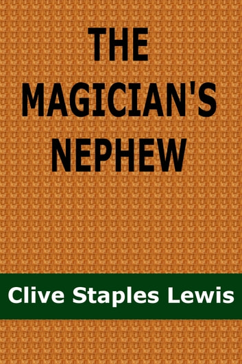 The Magician's Nephew ebook by Clive Staples Lewis