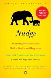 Nudge - Improving Decisions About Health, Wealth, and Happiness ebook by Richard H. Thaler,Cass R. Sunstein