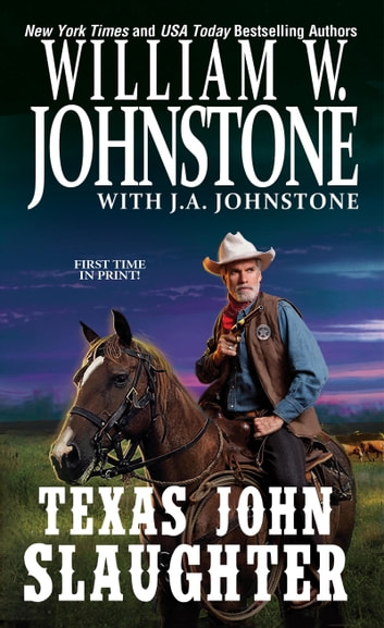 Texas John Slaughter ebook by William W. Johnstone,J.A. Johnstone