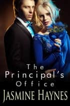 The Principal's Office ebook by Jasmine Haynes, Jennifer Skully