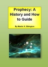 Prophecy: A History and How to Guide ebook by Martin Ettington