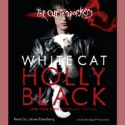 White Cat - The Curse Workers, Book One audiobook by Holly Black